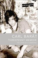 Carl BARAT - Threepenny memoir: the lives of a Libertine - 9780007393763 - V9780007393763