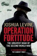 Levine, Joshua - Operation Fortitude - 9780007395873 - V9780007395873
