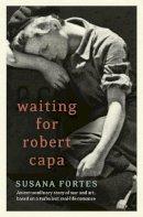 Fortes, Susana - Waiting for Robert Capa - 9780007410934 - 9780007410934