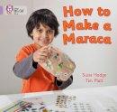 Hodge, Susie - How to Make a Maraca! - 9780007412754 - V9780007412754