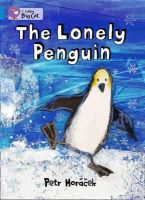 Horacek, Petr - The Lonely Penguin - 9780007412969 - V9780007412969