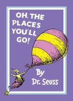 Dr Seuss - Oh, the Places You'll Go! - 9780007413577 - 9780007413577