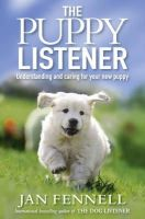Fennell, Jan - The Puppy Listener: Understanding and Caring for Your New Puppy. Jan Fennell - 9780007413782 - 9780007413782