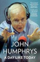 Humphrys, John - A Day Like Today - 9780007415588 - V9780007415588