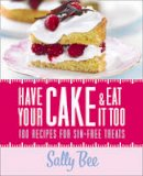 Bee, Sally - Have Your Cake and Eat It Too - 9780007420155 - KRA0002391