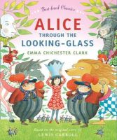 - Alice Through the Looking Glass - 9780007425099 - V9780007425099