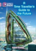 Thomas, Isabel - Time-Traveller's Guide to the Future - 9780007428359 - V9780007428359