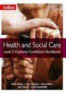 Walsh, Mark; Mitchell, Ann; Millar, Elaine; Rowe, John; Greenhalgh, Louis; Langridge, Eleanor - Level 2 Diploma Candidate Handbook - 9780007430512 - V9780007430512