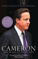 Hanning, James - Cameron Practically a Conservative by Hanning, James ( Author ) ON May-24-2012, Paperback -  - 9780007436422