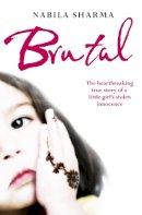 Sharma, Nabila - Brutal - 9780007438495 - KTG0005802