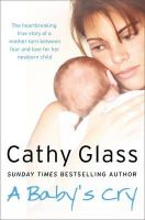 Glass, Cathy - A Baby's Cry - 9780007442638 - V9780007442638