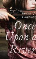 Campbell, Bonnie Jo - Once Upon a River - 9780007443369 - KRA0011335
