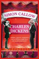 Callow, Simon - Charles Dickens and the Great Theatre of the World - 9780007445318 - 9780007445318