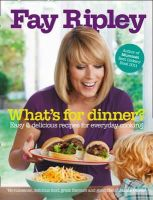 Ripley, Fay - Fay's Dinner: 100 Simple and Delicious Recipes to Inspire Your Everyday Cooking - 9780007445325 - KRA0002390