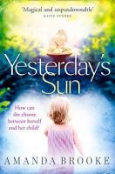 Brooke, Amanda - Yesterday's Sun - 9780007445899 - KLJ0001942