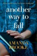 Brooke, Amanda - Another Way to Fall - 9780007445929 - V9780007445929