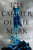 Fallon, Leigh - Carrier of the Mark - 9780007445950 - KHN0000871