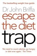 Briffa, Dr. John - Escape the Diet Trap - 9780007447763 - V9780007447763