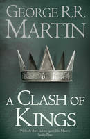 Martin, George R. R. - A Clash of Kings (Reissue): Book 2 of A Song of Ice and Fire (Song of Ice & Fire) - 9780007447831 - 9780007447831