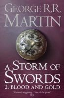 Martin, George R.R. - A Storm of Swords: Blood and Gold (Reissue): Book 3 Part 2 of A Song of Ice and Fire (Song of Ice & Fire) - 9780007447855 - 9780007447855