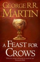 Martin, George R.R. - A Feast for Crows (Reissue): Book 4 of A Song of Ice and Fire (Song of Ice & Fire) - 9780007447862 - 9780007447862