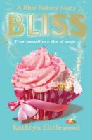 Littlewood, Kathryn - Bliss (Bliss Bakery Trilogy) - 9780007451746 - KSG0006030