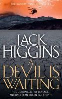 Higgins, Jack - Sean Dillon Series (19) - A Devil is Waiting - 9780007452231 - V9780007452231