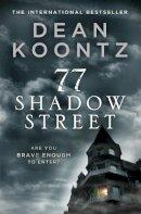 Koontz, Dean - 77 Shadow Street - 9780007452989 - KCG0001163