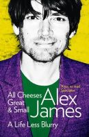 James, Alex - All Cheeses Great & Small - 9780007453146 - V9780007453146