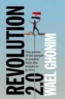 Ghonim, Wael - Revolution 2.0 - 9780007454365 - 9780007454365