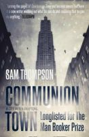 Thompson, Sam - Communion Town - 9780007454778 - 9780007454778