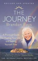 Bays, Brandon - Journey: An Extraordinary Guide for Healing Your Life and Setting Yourself Free - 9780007456079 - V9780007456079