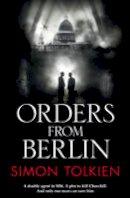 Tolkien, Simon - Orders from Berlin - 9780007459711 - V9780007459711