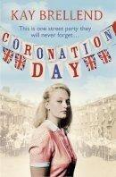 Brellend, Kay - Coronation Day - 9780007460182 - 9780007460182