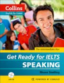 Snelling, Rhona - Collins Get Ready for Ielts Speaking (Collins English for Exams) - 9780007460632 - V9780007460632