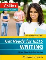 Aish, Fiona - Collins Get Ready for Ielts Writing (Collins English for Exams) - 9780007460656 - V9780007460656