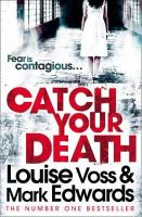 Edwards, Mark, Voss, Louise - Catch Your Death. Louise Voss, Mark Edwards - 9780007460700 - 9780007460700