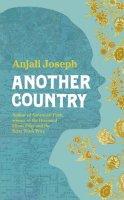 Joseph, Anjali - Another Country - 9780007462773 - KOC0013825