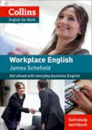 Schofield, James - Collins Workplace English [Workbook Only] - 9780007463008 - V9780007463008