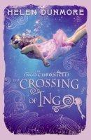 Helen Dunmore - The Ingo Chronicles: The Crossing of Ingo - 9780007464135 - V9780007464135