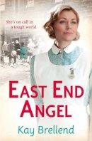 Brellend, Kay - East End Angel - 9780007464197 - KCD0025869