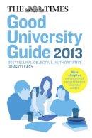 O'Leary, John (ed) - Times Good University Guide 2013 - 9780007464340 - 9780007464340