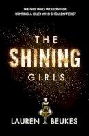 Beukes, Lauren - The Shining Girls - 9780007464562 - KTG0003606