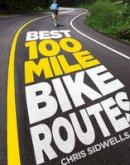 Sidwells, Chris - Best 100-mile Bike Routes - 9780007465217 - KRA0001976