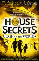 Columbus, Chris, Vizzini, Ned, Rylander, Chris - Clash of the Worlds: 3 (House of Secrets) - 9780007465859 - 9780007465859