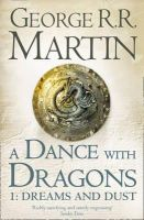 Martin, George R.R. - A Song of Ice and Fire (5) - A Dance With Dragons: Part 1 Dreams and Dust - 9780007466061 - 9780007466061