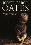 Oates, Joyce Carol - Mudwoman - 9780007467655 - KCD0025271