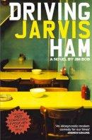 Bob, Jim - Driving Jarvis Ham - 9780007468317 - KSG0009071