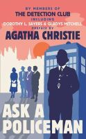 Detection Club; Christie, Agatha; Sayers, Dorothy L.; Berkeley, Anthony; Mitchell, Gladys; Simpson, Helen - Ask a Policeman - 9780007468638 - V9780007468638