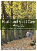 Walsh, Mark; Mitchell, Ann; Millar, Elaine; Rowe, John - Health and Social Care: Level 3 Dementia Care Award and Certificate - 9780007468720 - V9780007468720